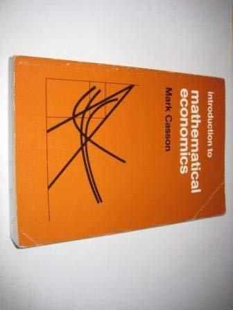 INTRODUCTION TO MATHEMATICAL ECONOMICS: MARK CASSON