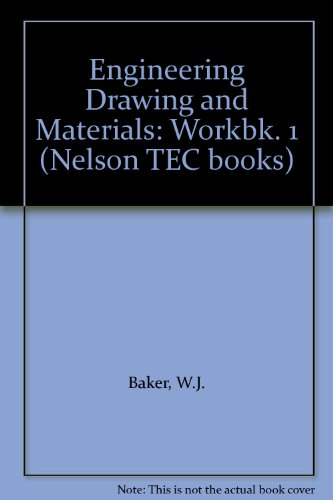 Engineering Drawing and Materials: W.J. Baker