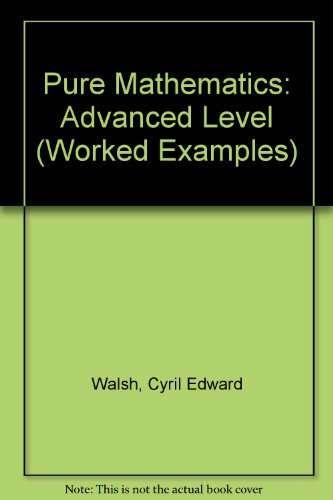 9780177511561: Pure Mathematics: Advanced Level (Worked Examples)