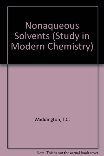 Non-aqueous Solvents (Study in Modern Chemistry): T.C. Waddington