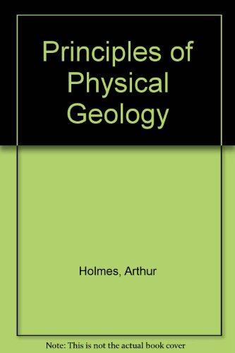 Principles of Physical Geology: HOLMES, ARTHUR