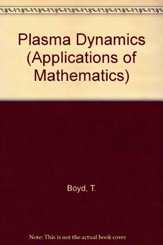 9780177716102: Plasma Dynamics (Applications of Mathematics)