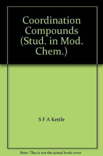 Coordination Compounds (Study in Modern Chemistry S.): Kettle, S.F.A.