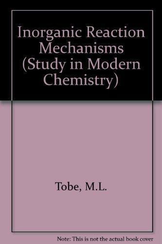 Inorganic Reaction Mechanisms (Study in Modern Chemistry): Tobe, M.L.