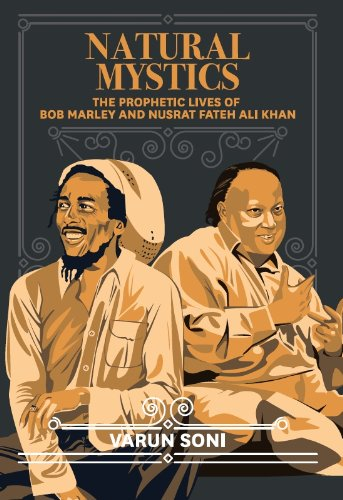 9780182171644: Natural Mystics: The Prophetic Lives of Bob Marley and Nusrat Fateh Ali Khan