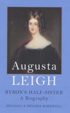 9780185619754: Augusta Leigh : Byron's Half-Sister: A Biography