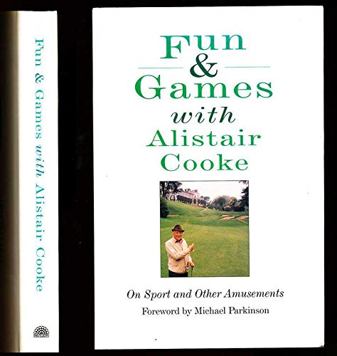 Fun and games with Alistair Cooke: on sport and other amusements (0185793436) by COOKE, Alistair