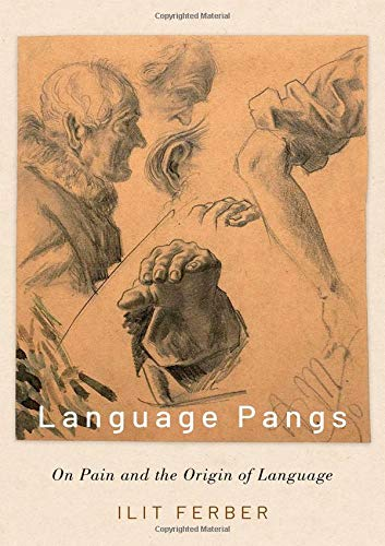 9780190053864: Language Pangs: On Pain and the Origin of Language
