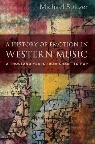 9780190061753: A History of Emotion in Western Music: A Thousand Years from Chant to Pop