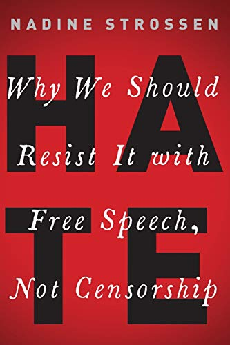 9780190089009: HATE: Why We Should Resist it With Free Speech, Not Censorship