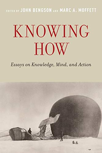 9780190200220: Knowing How: Essays on Knowledge, Mind, and Action