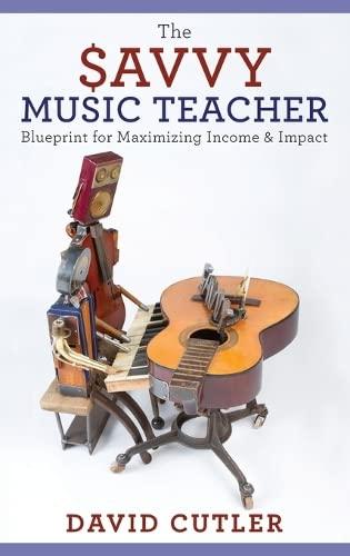 9780190200817: The Savvy Music Teacher: Blueprint for Maximizing Income & Impact