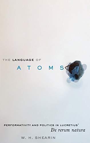 9780190202422: The Language of Atoms: Performativity and Politics in Lucretius' De rerum natura