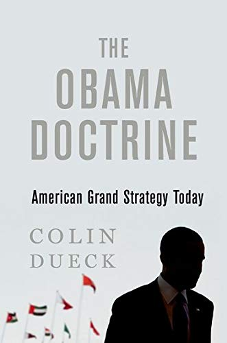 9780190202620: The Obama Doctrine: American Grand Strategy Today