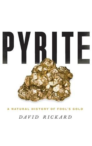 9780190203672: Pyrite: A Natural History of Fool's Gold