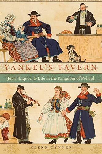 9780190204143: Yankel's Tavern: Jews, Liquor, and Life in the Kingdom of Poland