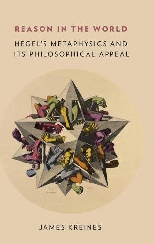 9780190204303: Reason in the World: Hegel's Metaphysics and Its Philosophical Appeal
