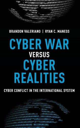 9780190204792: Cyber War versus Cyber Realities: Cyber Conflict in the International System