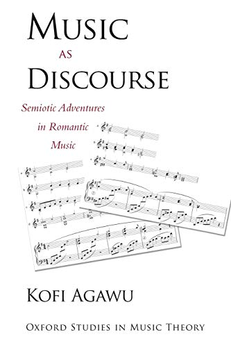 9780190206406: Music as Discourse: Semiotic Adventures in Romantic Music (Oxford Studies in Music Theory)