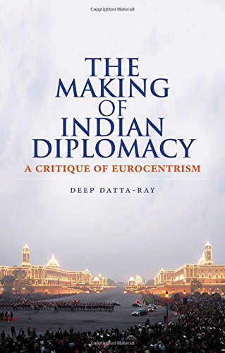 9780190206673: The Making of Indian Diplomacy: A Critique of Eurocentrism