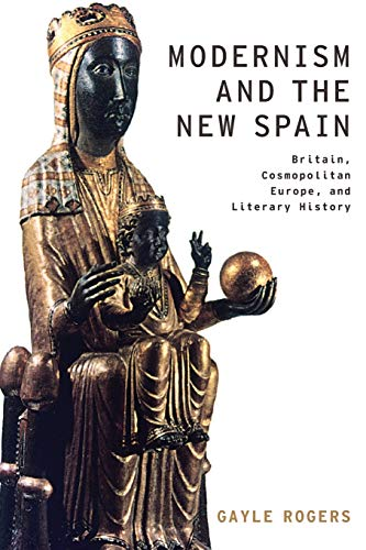 9780190207335: Modernism and the New Spain: Britain, Cosmopolitan Europe, and Literary History (Modernist Literature and Culture)