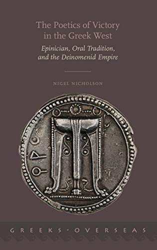 9780190209094: The Poetics of Victory in the Greek West: Epinician, Oral Tradition, and the Deinomenid Empire