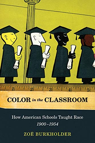 9780190209322: Color in the Classroom: How American Schools Taught Race, 1900-1954