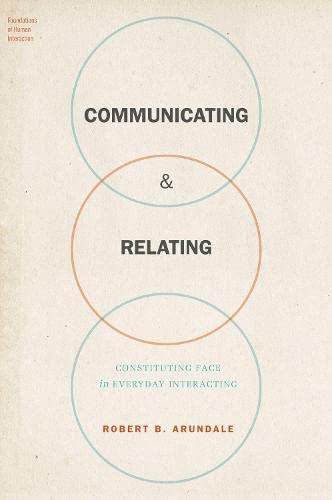 9780190210199: Communicating & Relating: Constituting Face in Everyday Interacting