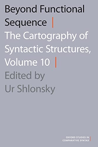 9780190210595: Beyond Functional Sequence: The Cartography of Syntactic Structures, Volume 10 (Oxford Studies in Comparative Syntax)
