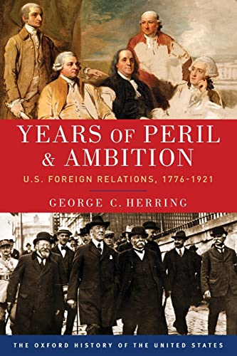 9780190212469: Years of Peril and Ambition: U.S. Foreign Relations, 1776-1921 (Oxford History of the United States)