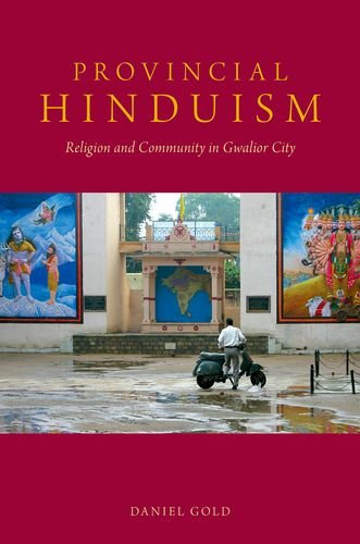9780190212483: Provincial Hinduism: Religion and Community in Gwalior City