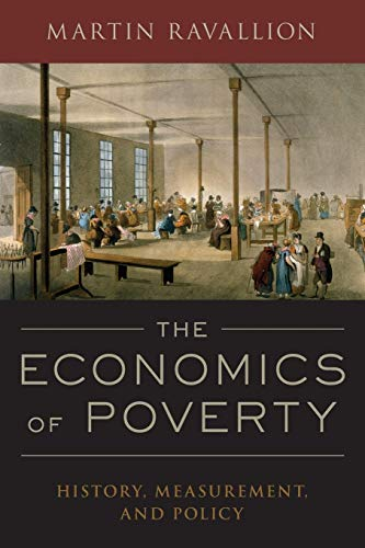 9780190212773: The Economics of Poverty: History, Measurement, and Policy