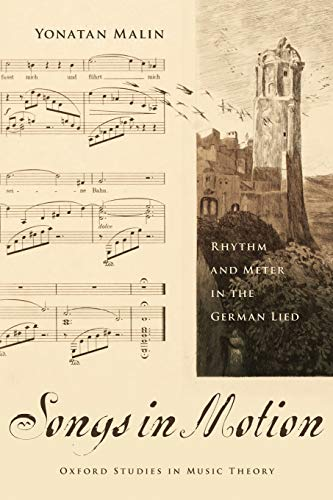 9780190213275: Songs in Motion: Rhythm and Meter in the German Lied (Oxford Studies in Music Theory)
