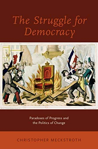 9780190213923: The Struggle for Democracy: Paradoxes of Progress and the Politics of Change