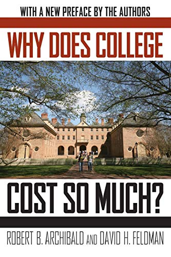 Why Does College Cost So Much? (Paperback): Archibald, Robert B.;
