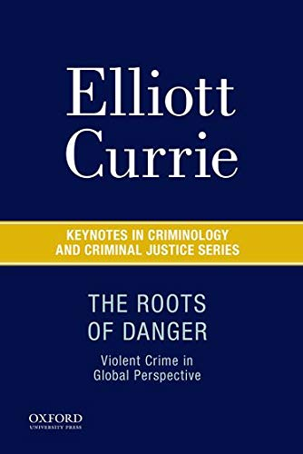 9780190215231: The Roots of Danger: Violent Crime in Global Perspective (Keynotes in Criminology and Criminal Justice)
