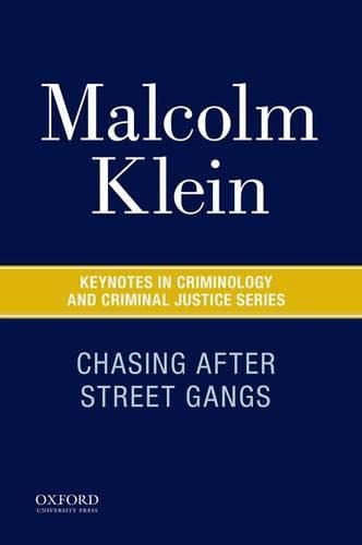 9780190215248: Chasing After Street Gangs: A Forty-Year Journey (Keynotes in Criminology and Criminal Justice)