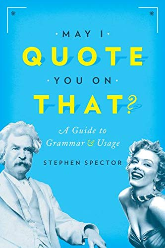 9780190215286: May I Quote You on That?: A Guide to Grammar and Usage