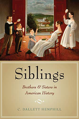 9780190215897: Siblings: Brothers and Sisters in American History