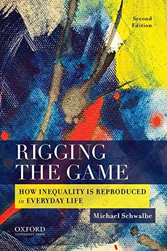 9780190216405: Rigging the Game: How Inequality is Reproduced in Everyday Life