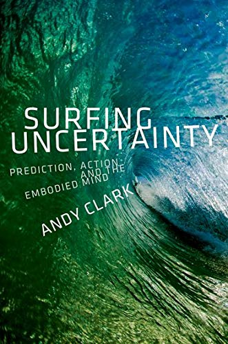 9780190217013: Surfing Uncertainty: Prediction, Action, and the Embodied Mind