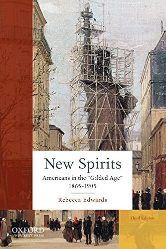 9780190217174: New Spirits: Americans in the Gilded Age: 1865-1905