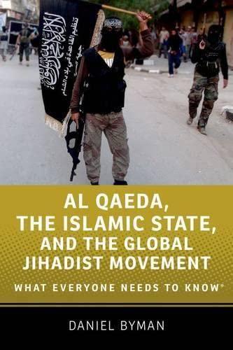 9780190217259: Al Qaeda, the Islamic State, and the Global Jihadist Movement: What Everyone Needs to Know®