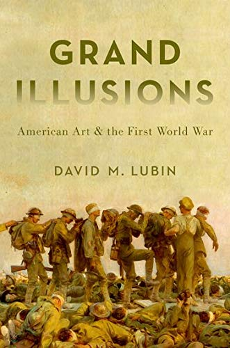 9780190218614: Grand Illusions: American Art and the First World War