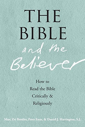 9780190218713: The Bible and the Believer: How to Read the Bible Critically and Religiously
