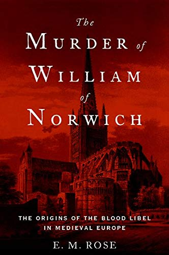 9780190219628: The Murder of William of Norwich: The Origins of the Blood Libel in Medieval Europe