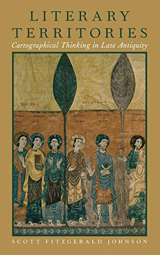 9780190221232: Literary Territories: Cartographical Thinking in Late Antiquity