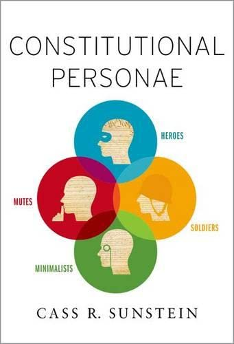 9780190222673: Constitutional Personae: Heroes, Soldiers, Minimalists, and Mutes (Inalienable Rights)
