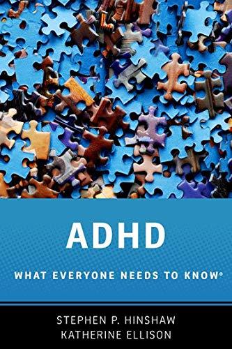 ADHD: What Everyone Needs to Know: Hinshaw, Stephen P.; Ellison, Katherine