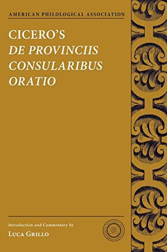 9780190224592: Cicero's De Provinciis Consularibus Oratio (Society for Classical Studies Texts & Commentaries)